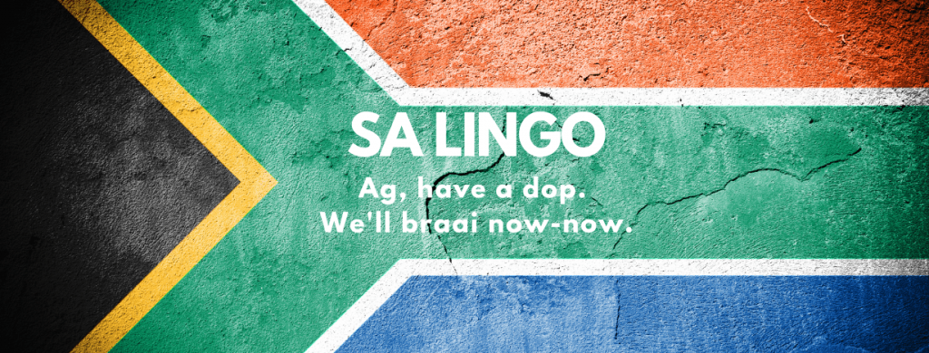 Proper South African Lingo, how to talk the talk